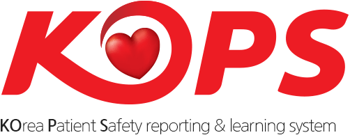 KOPS - KOrea Patient Safety reporting & learning system (환자안전 보고학습시스템)
